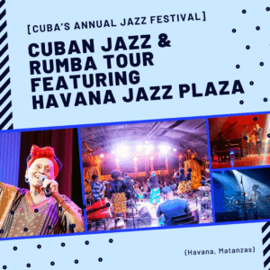 cuban jazz and rumba tour featuring havana jazz plaza